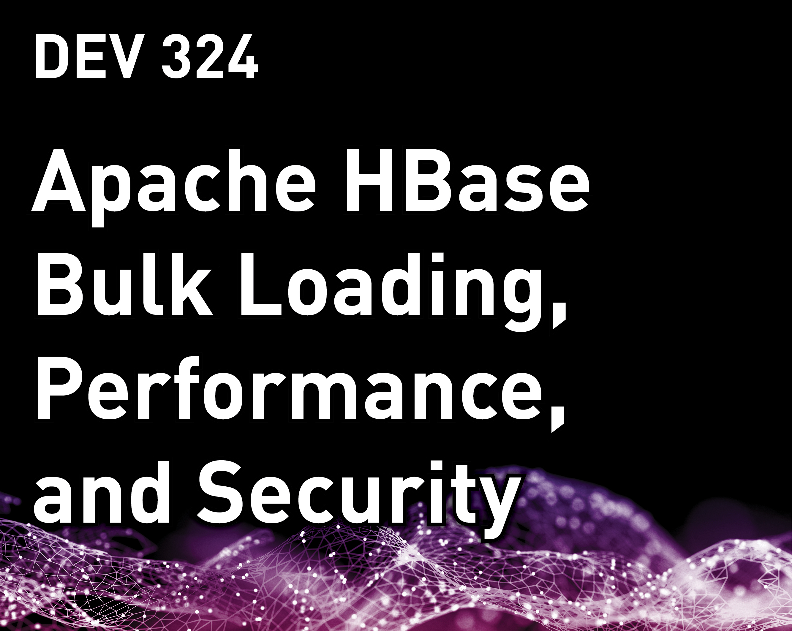 Apache HBase Bulk Loading, Performance, and Security
