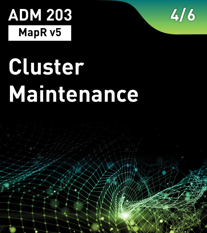 ADM 203 - Cluster Maintenance (MapR v5)