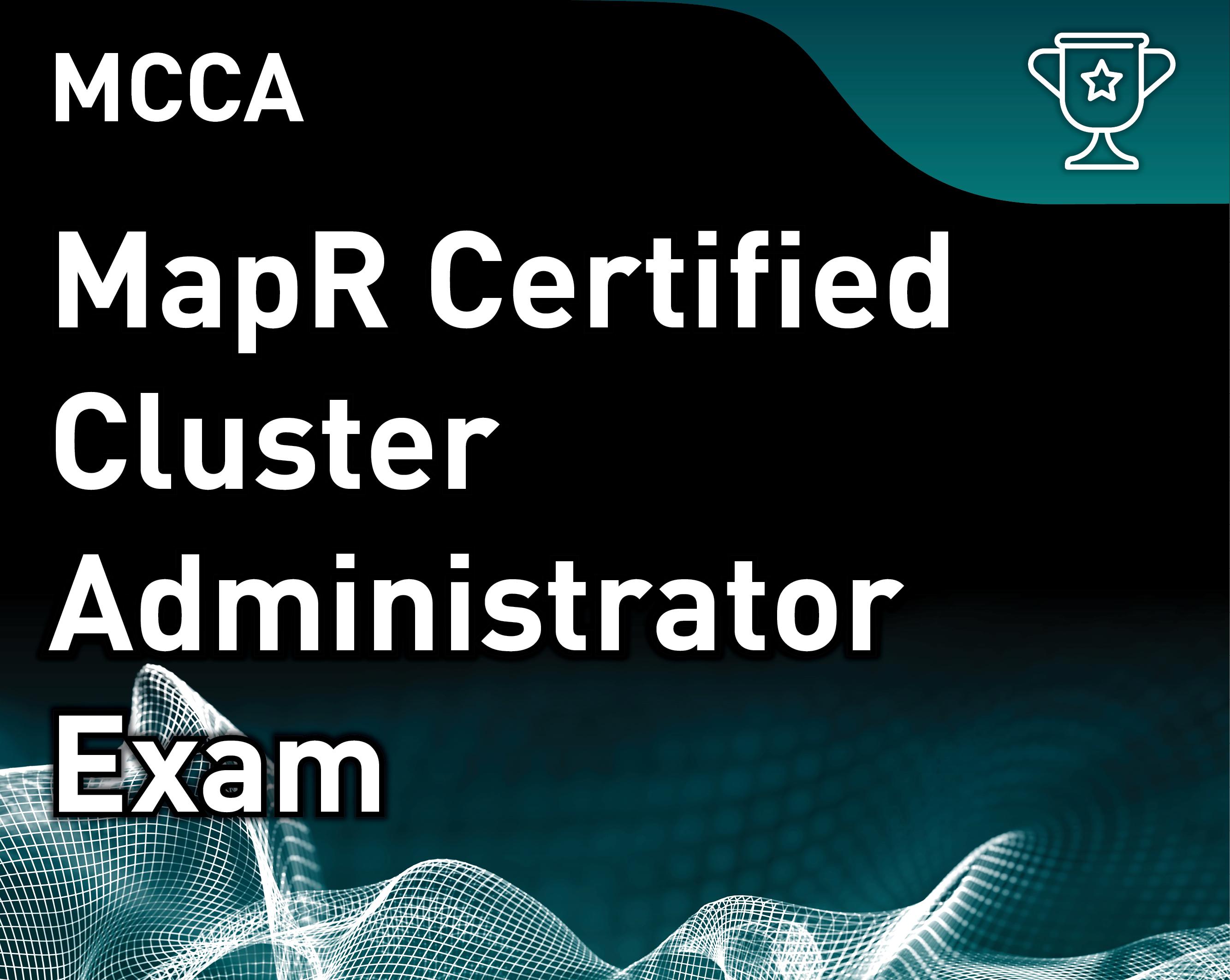 MapR Certified Cluster Administrator v6 (MCCA)