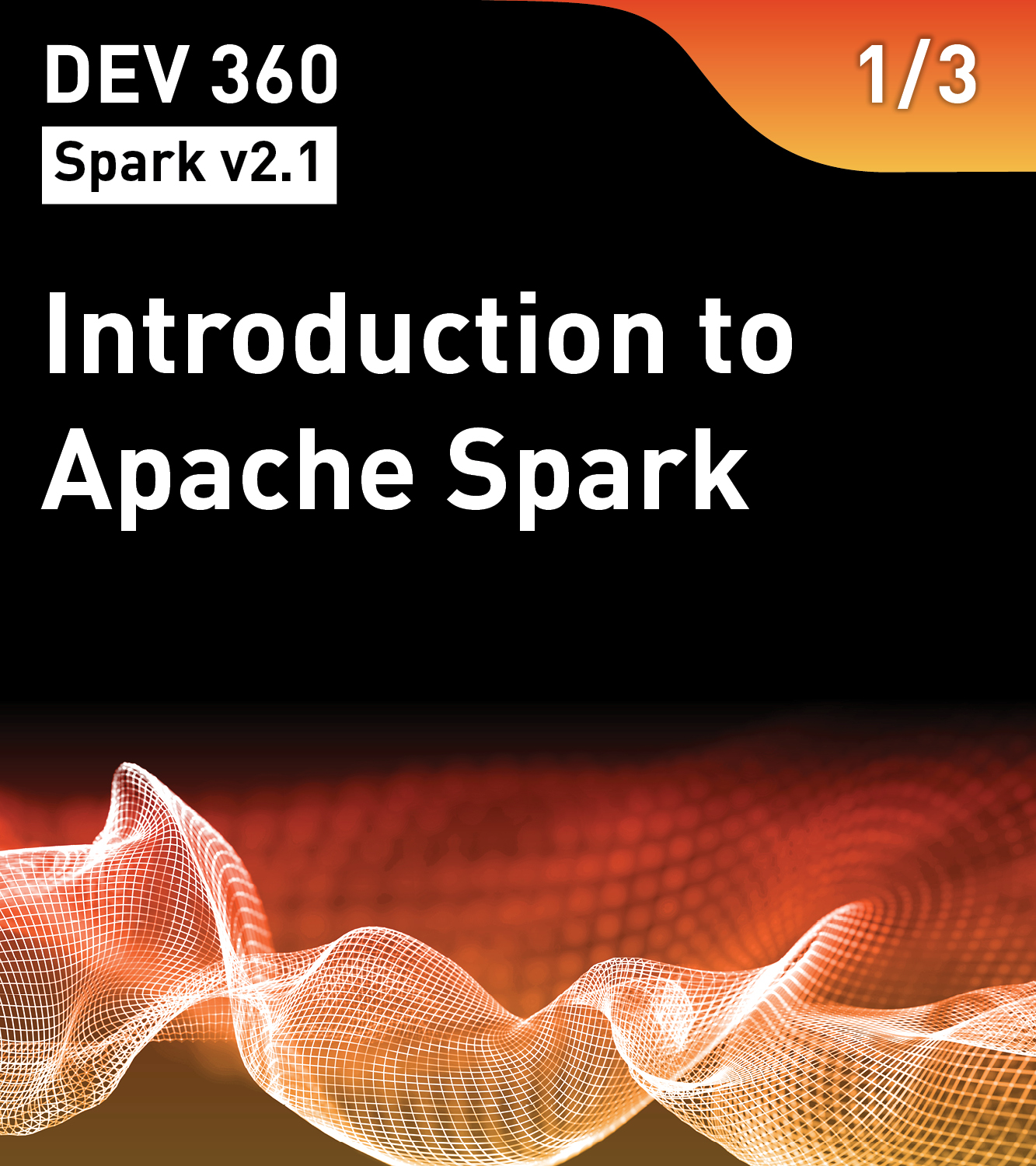 Introduction to Apache Spark (Spark v2.1)