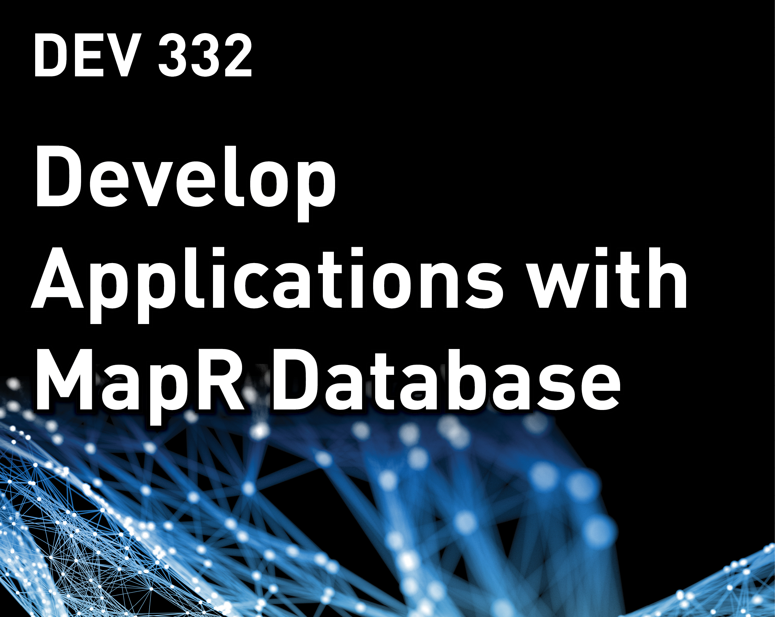 Develop Applications with MapR Database