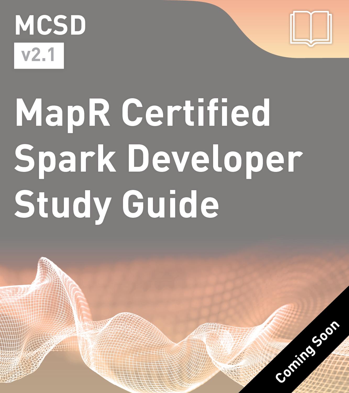 MCSD Study Guide - MapR Certified Spark Developer (v2)
