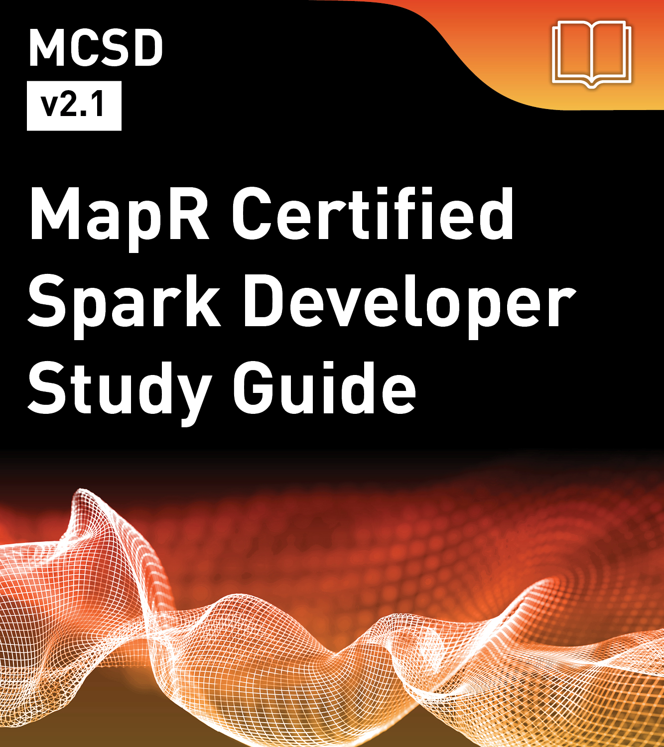 MCSD Study Guide - MapR Certified Spark Developer (v2)