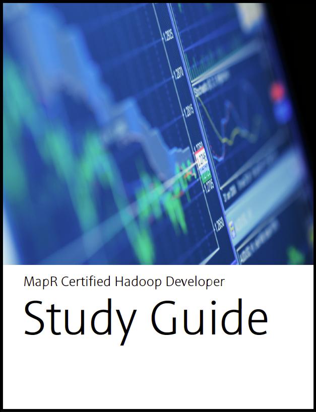 MCHD Study Guide - MapR Certified Hadoop Developer