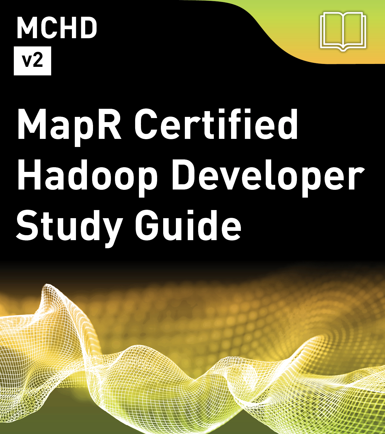MCHD Study Guide - MapR Certified Hadoop Developer (v2)