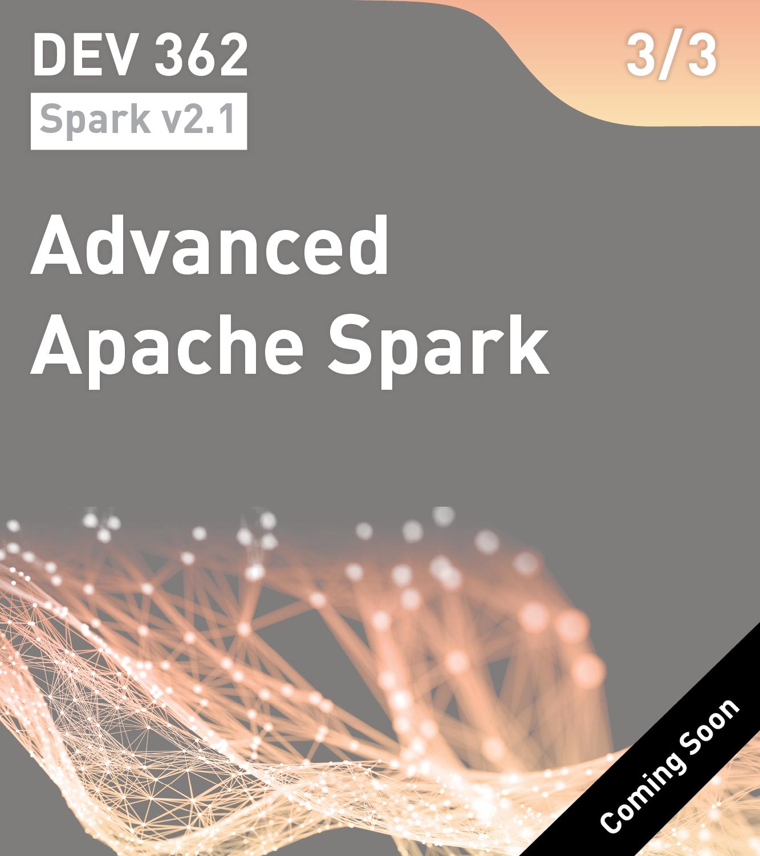 DEV 362 - Advanced Apache Spark (Spark v2.1)