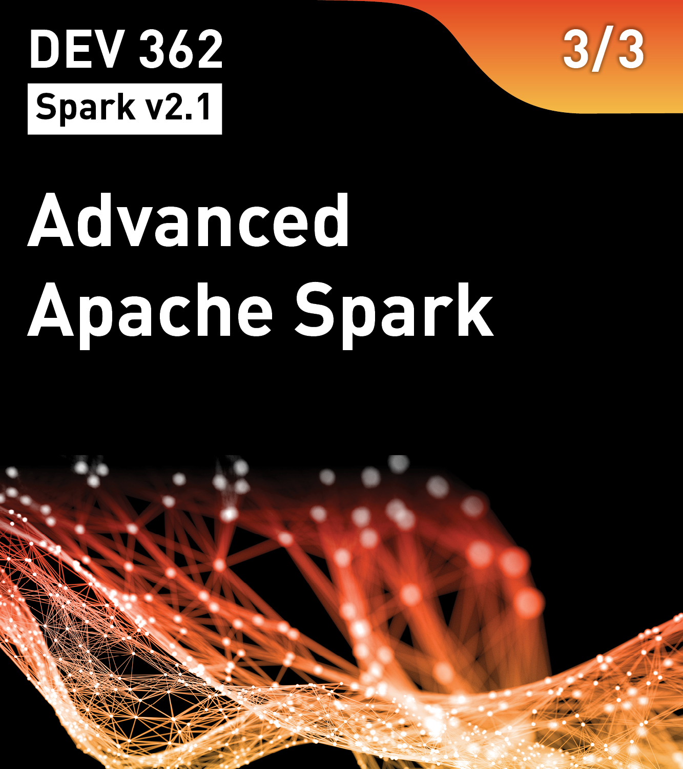 Advanced Apache Spark (Spark v2.1)