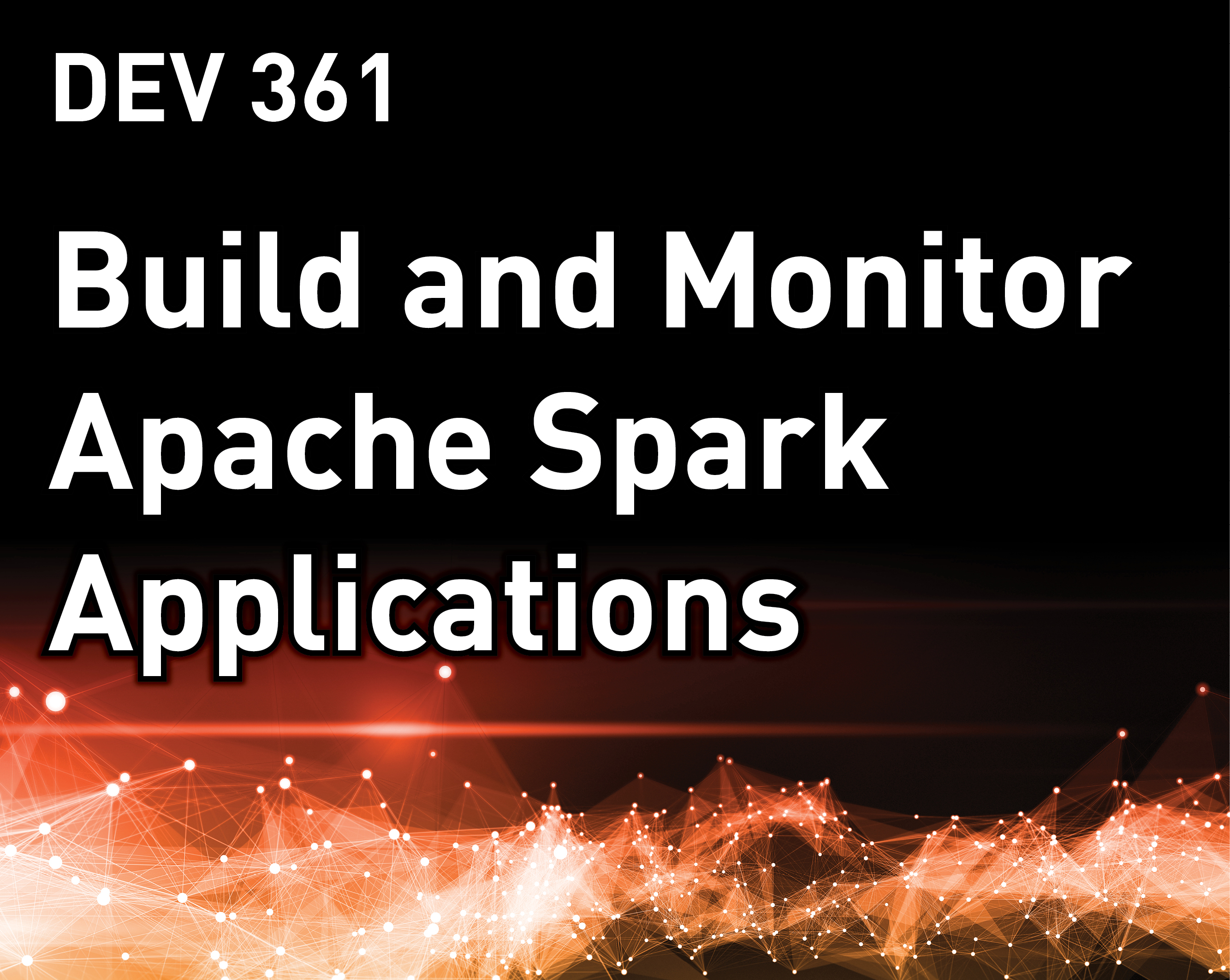 Build and Monitor Apache Spark Applications