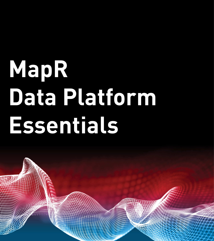 MapR Data Platform Essentials
