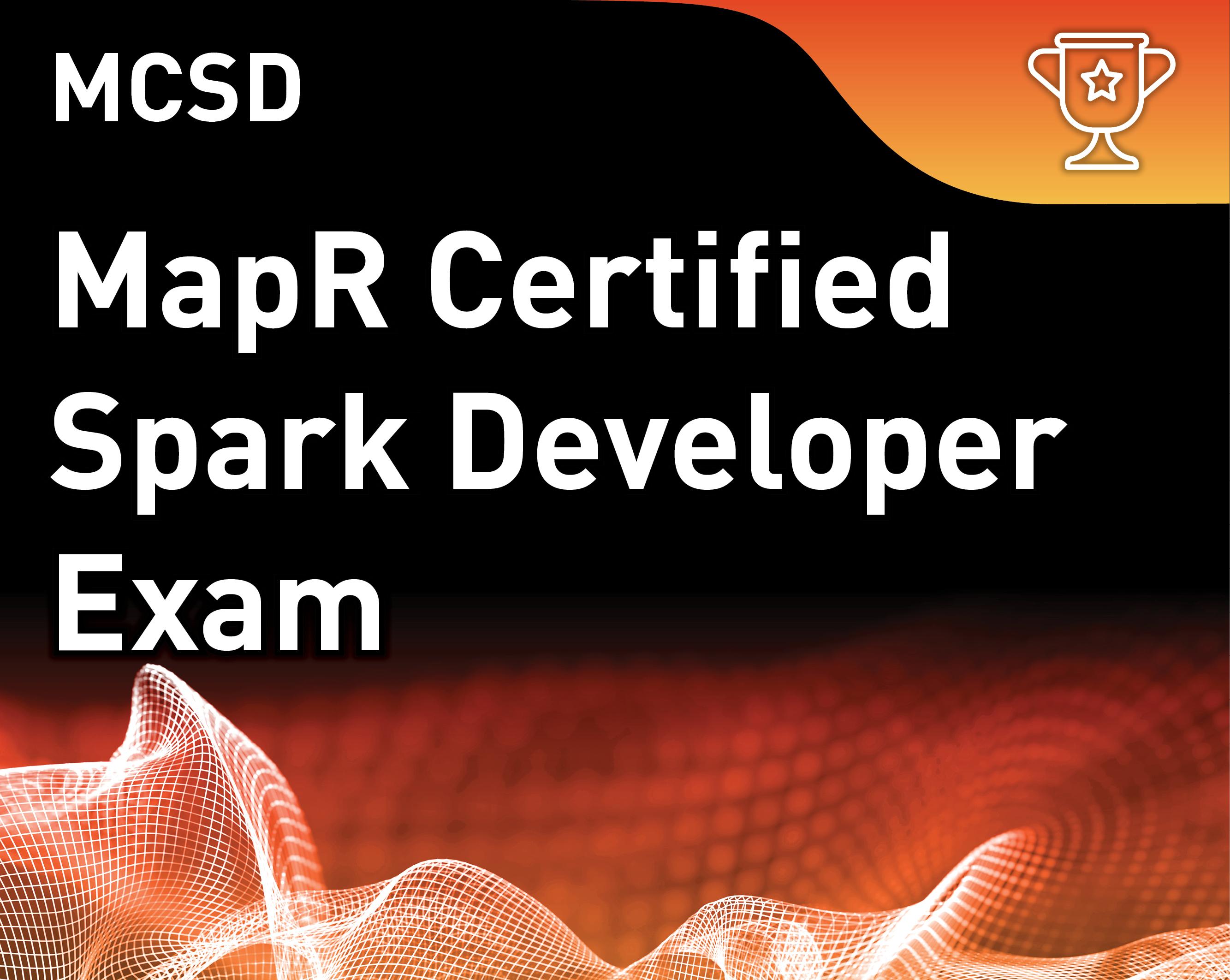 MapR Certified Spark Developer v2.1 (MCSD)