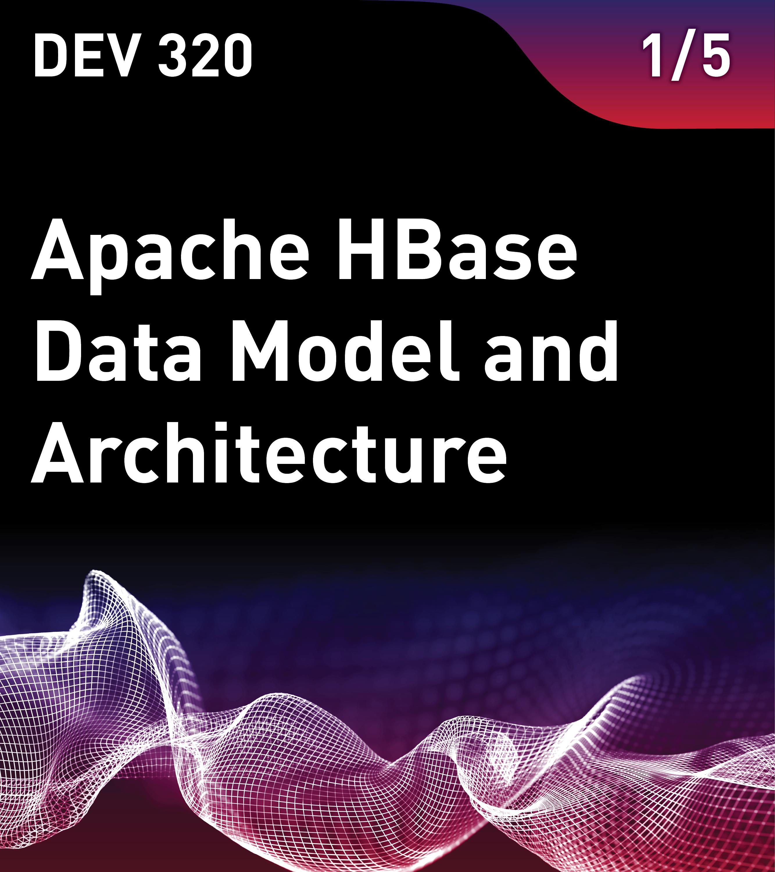 Apache HBase Data Model and Architecture