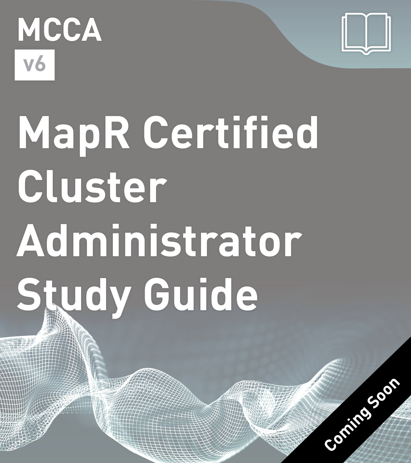 MCCA Study Guide - MapR Certified Cluster Administrator (v6)