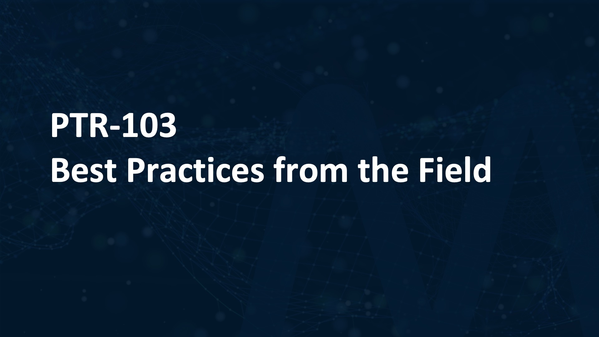 Best Practices from the Field