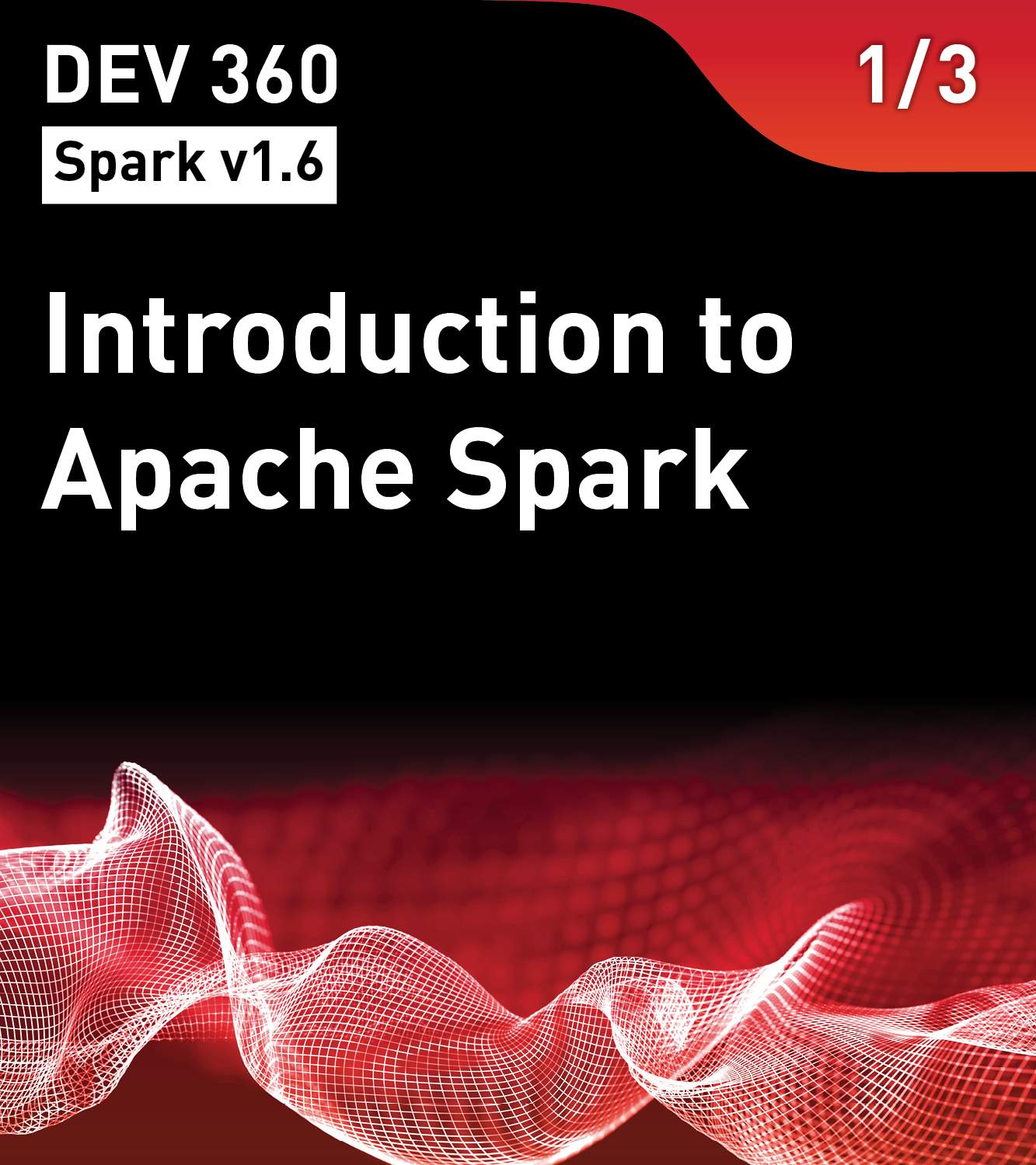 DEV 360 - Introduction to Apache Spark (Spark v1.6)