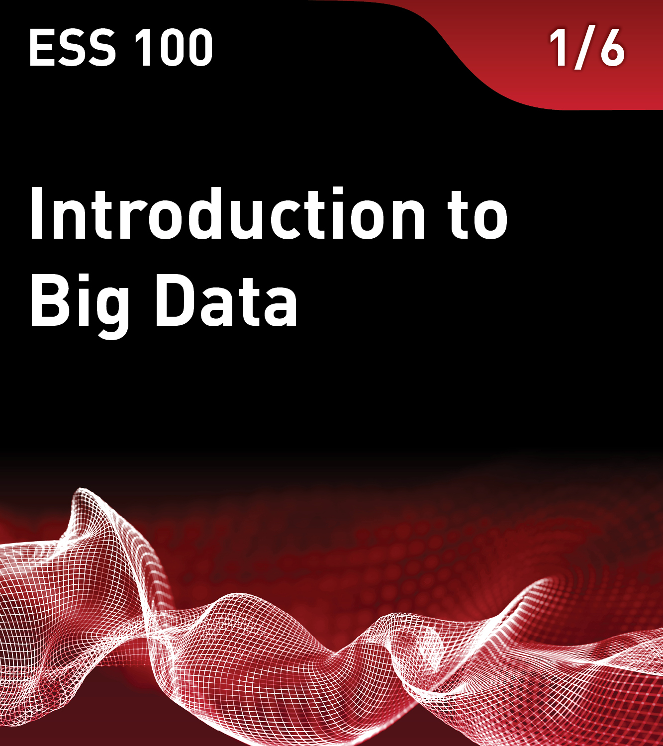ESS 100 – Introduction to Big Data
