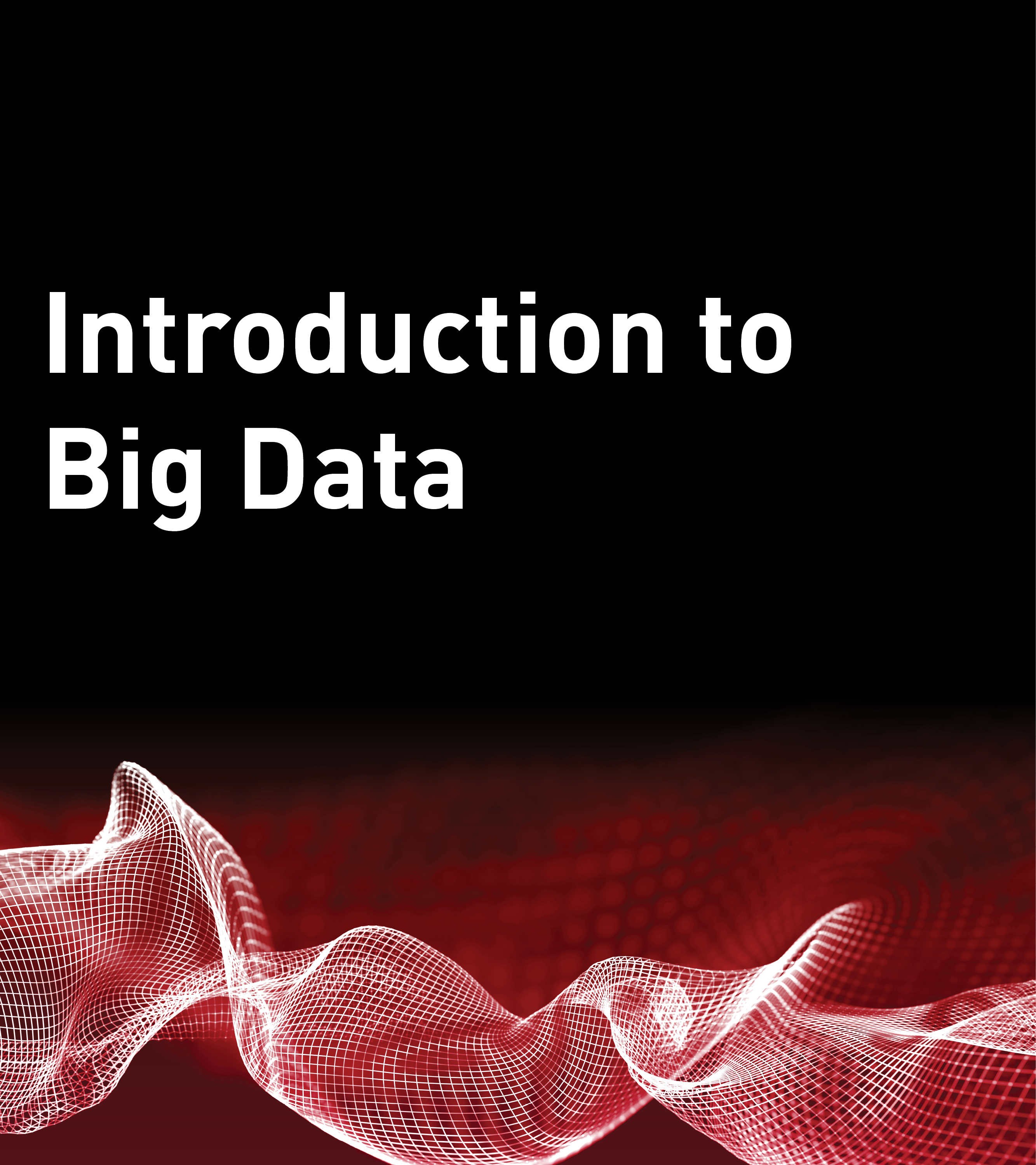 Introduction to Big Data