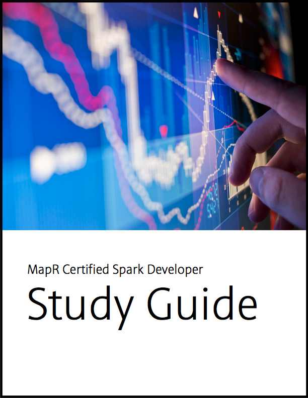 MCSD Study Guide - MapR Certified Spark Developer