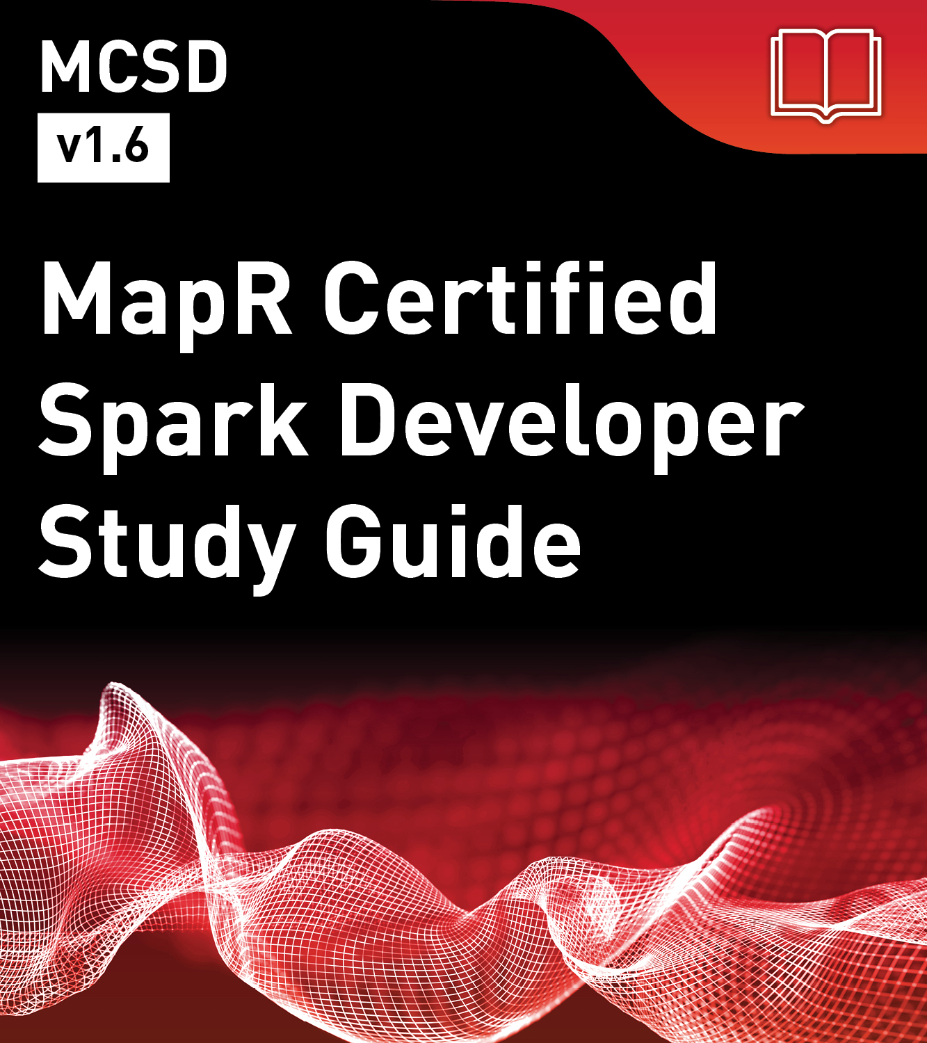 MCSD Study Guide - MapR Certified Spark Developer (v1.6)