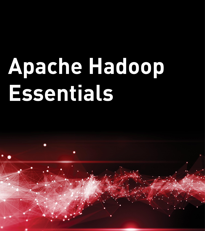 Apache Hadoop Essentials