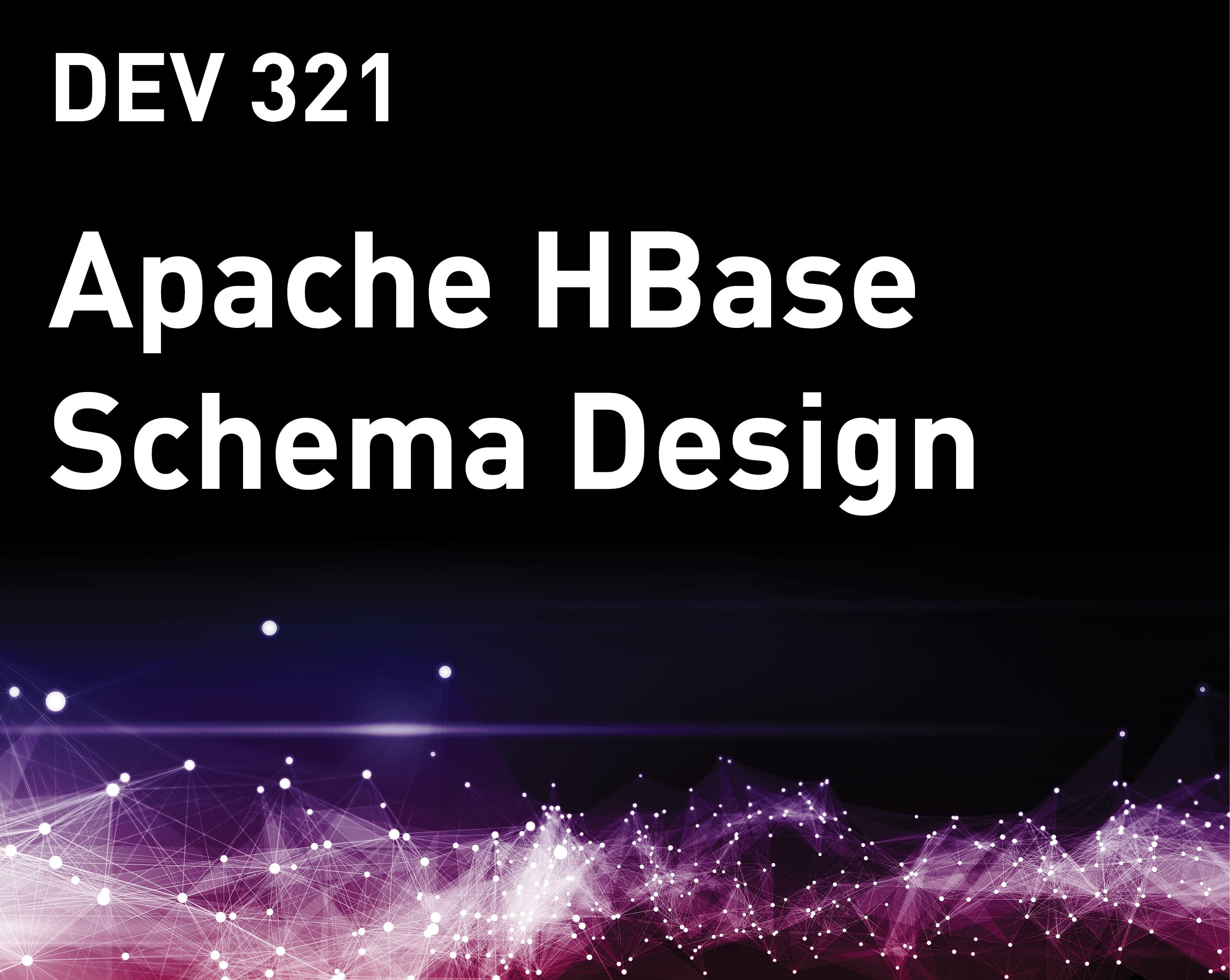 Apache HBase Schema Design
