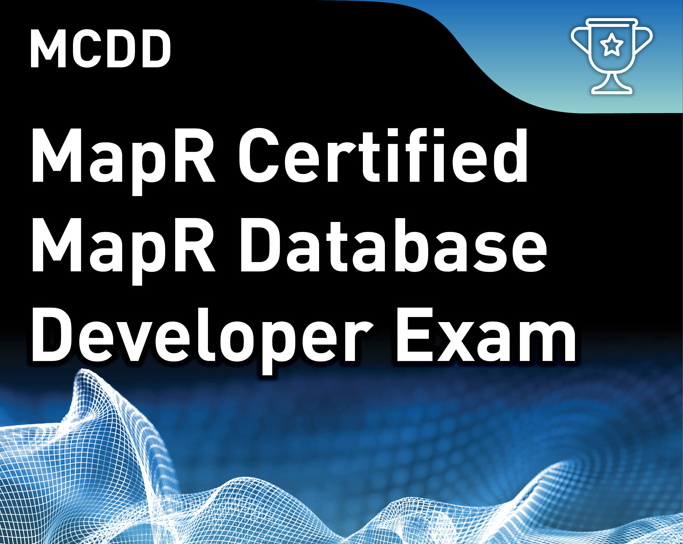 MapR Certified Database Developer v6 (MCDD)