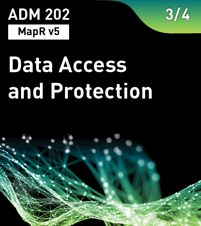 ADM 202 - Data Access and Protection (MapR v5)