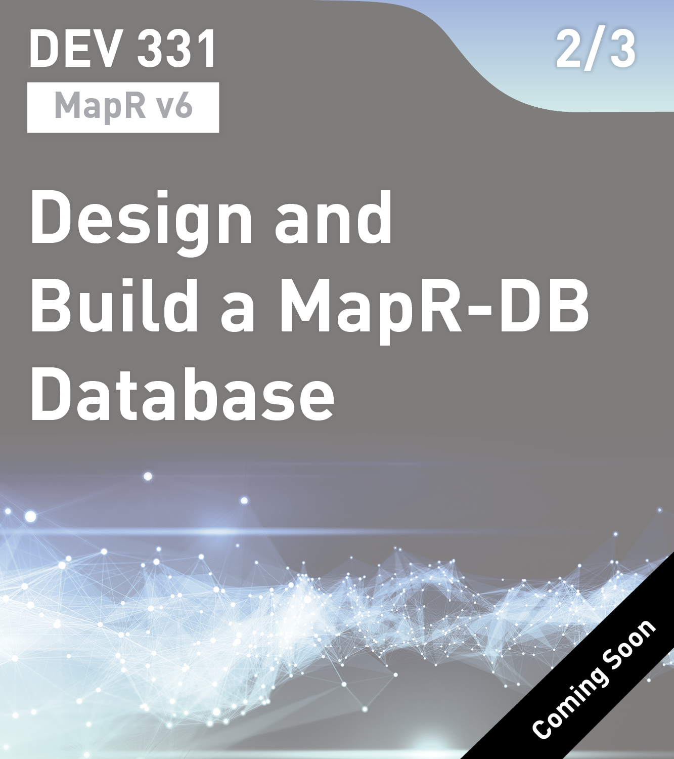 DEV 331 - Design and Build a MapR-DB Database (v6)