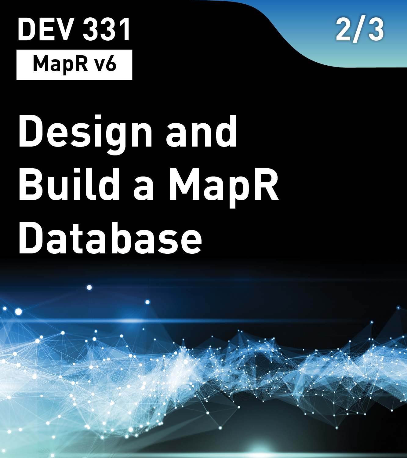 Design and Build a MapR-DB Database (MapR v6)