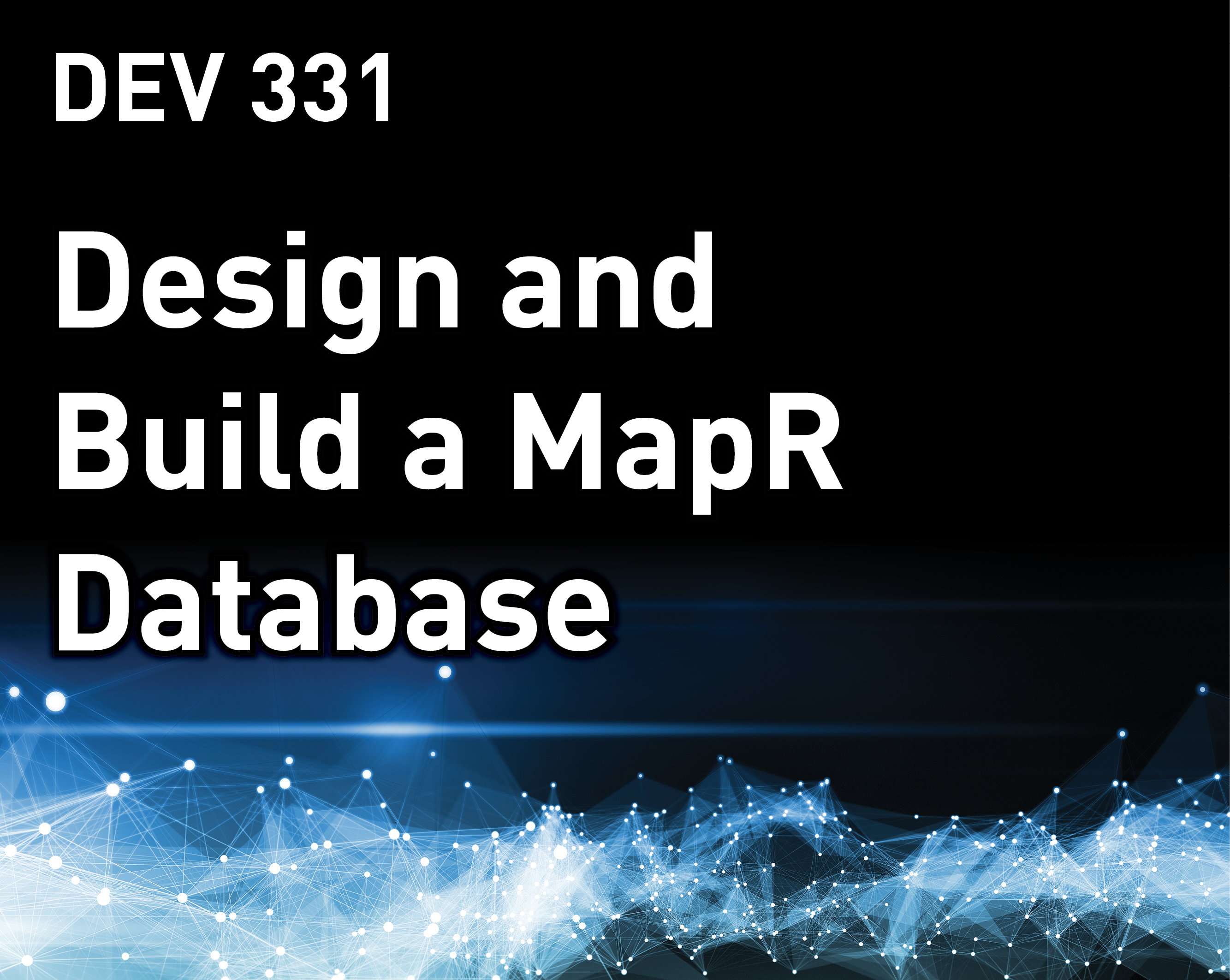 Design and Build a MapR Database