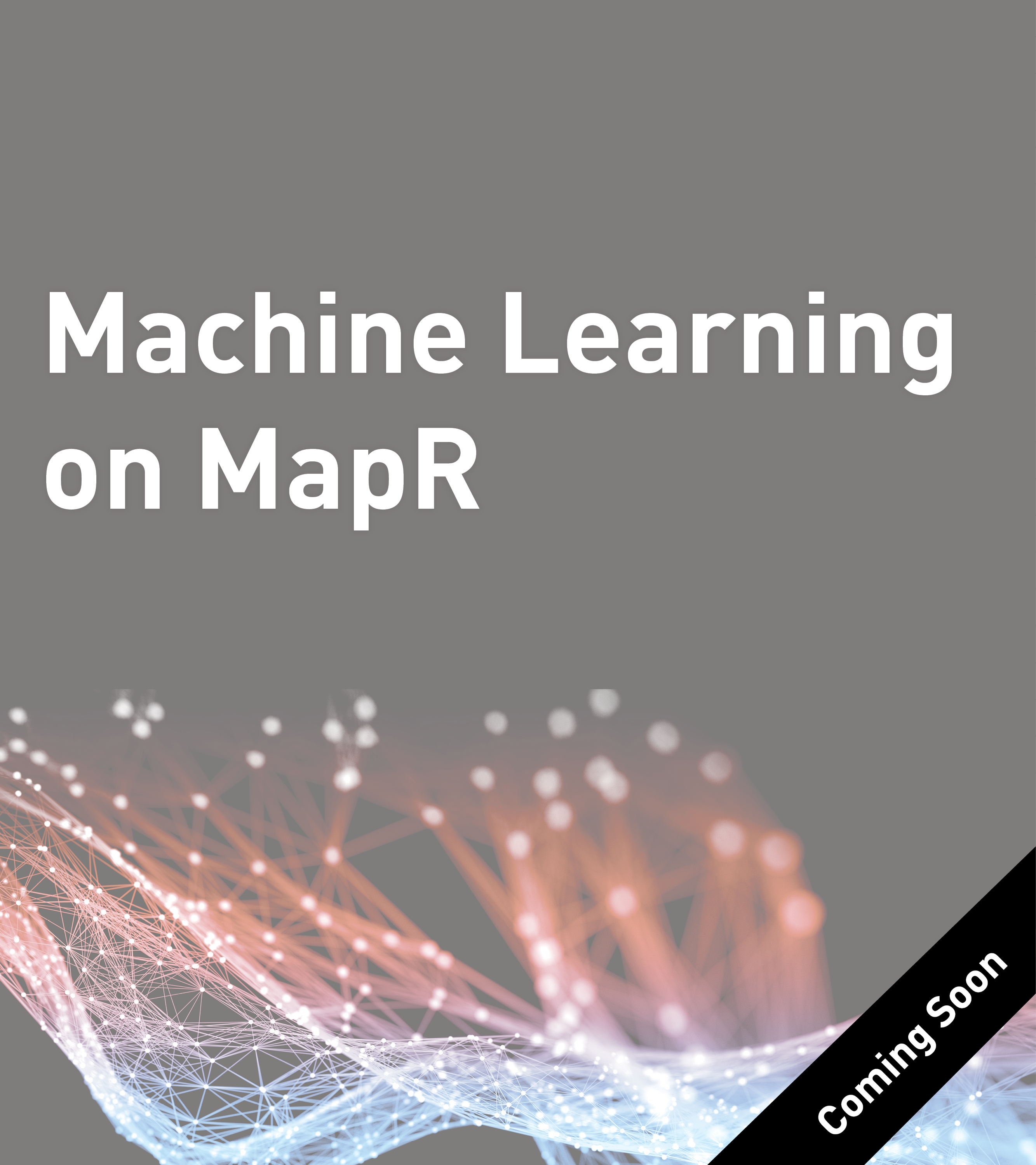 Machine Learning and MapR