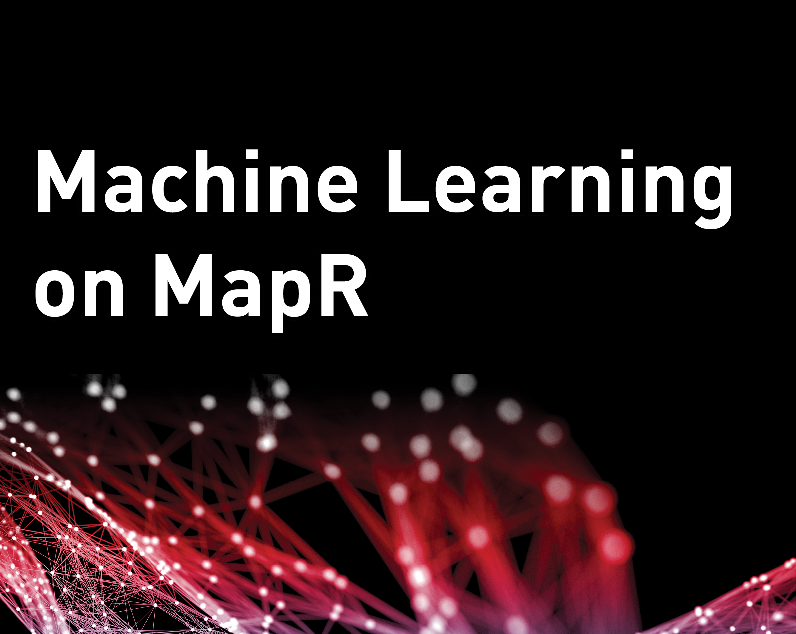 Machine Learning on MapR