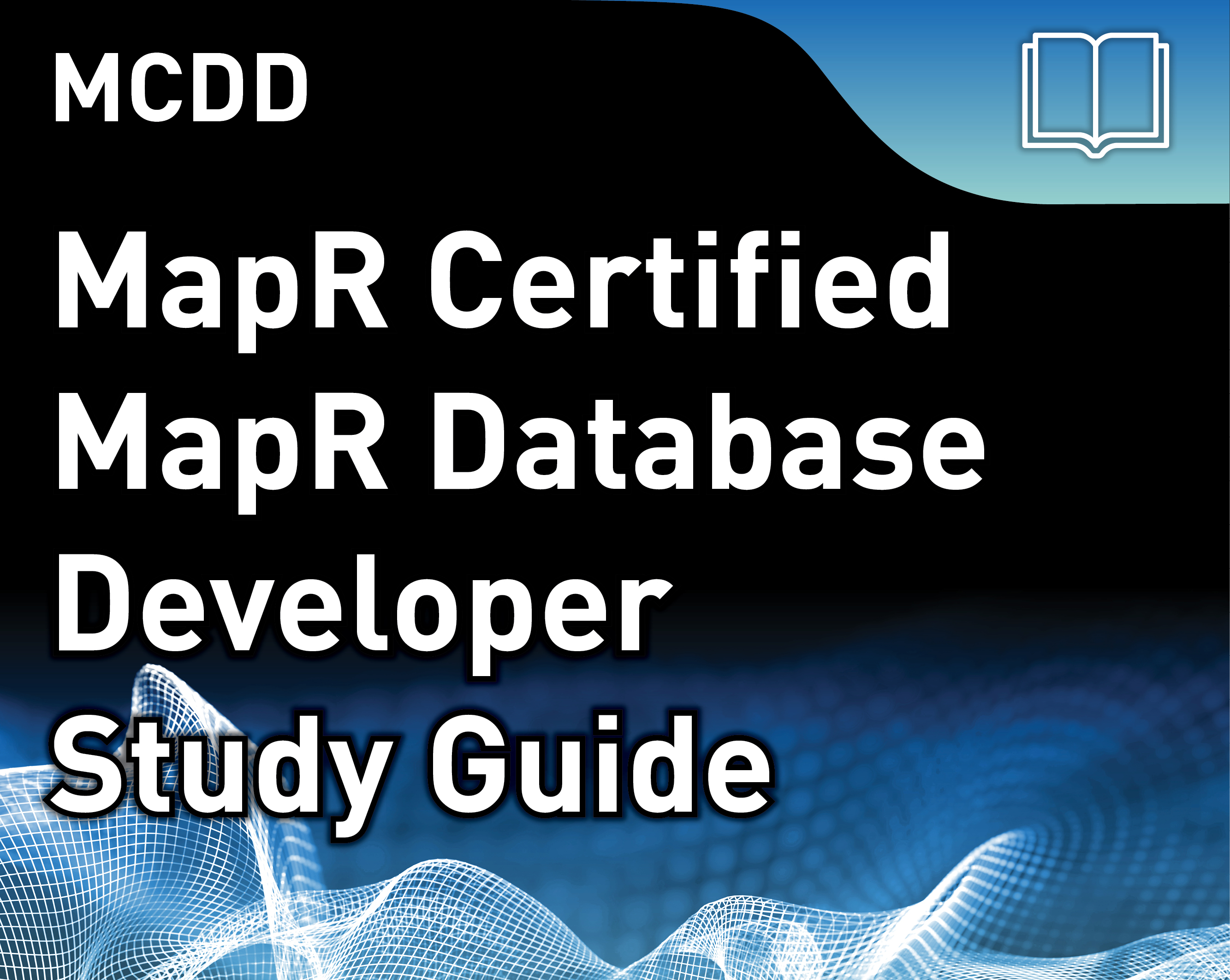 MCDD Study Guide - MapR Certified Database Developer (v6)