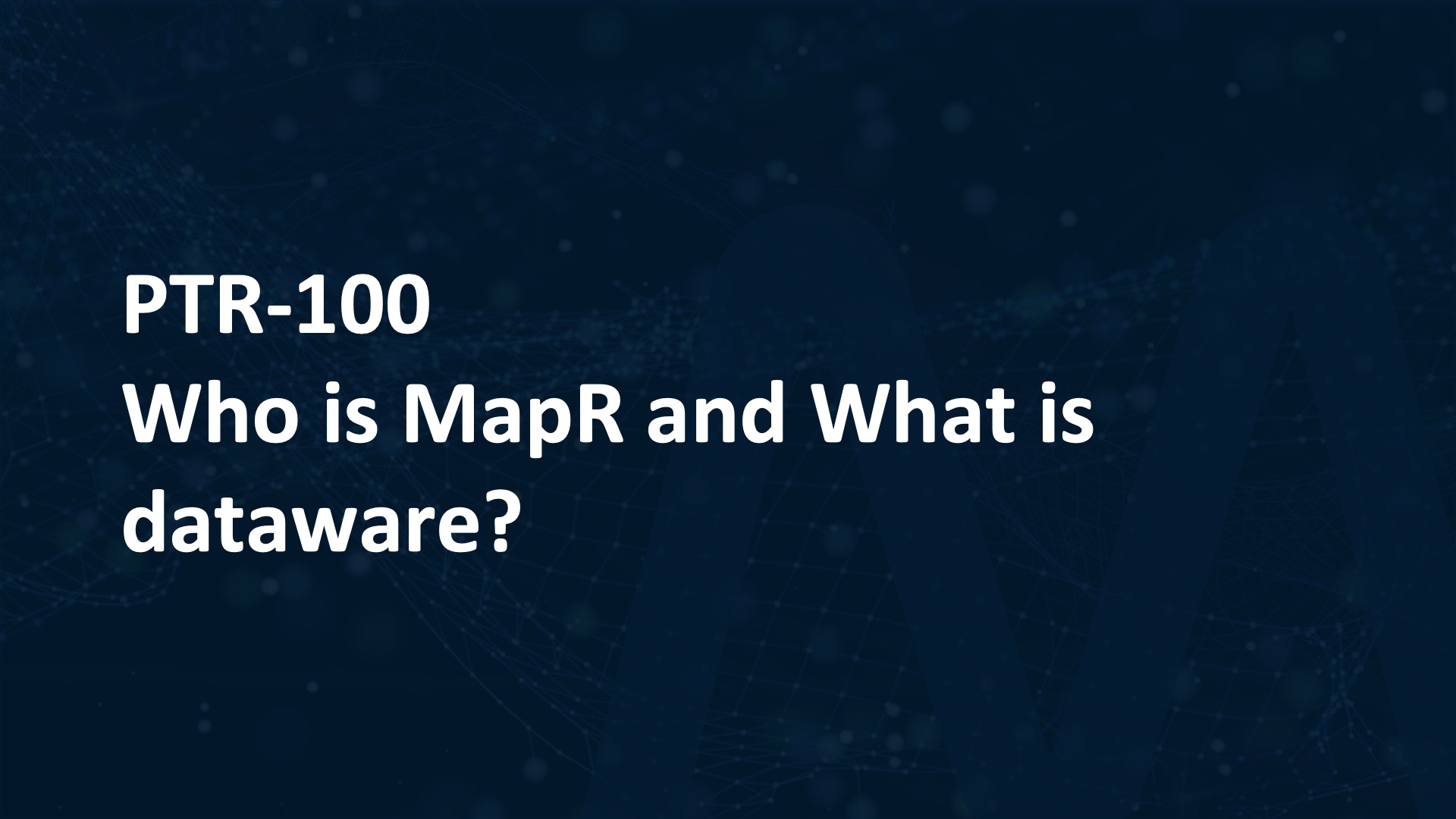 Who is MapR and what is Dataware?