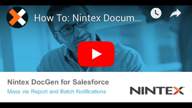 How to: Mass Reports and Notifications in Nintex Document Generation for Salesforce