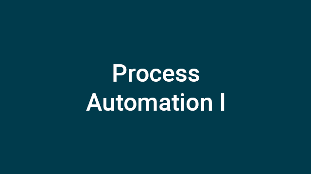 Process Automation I - Instructor-Led Course