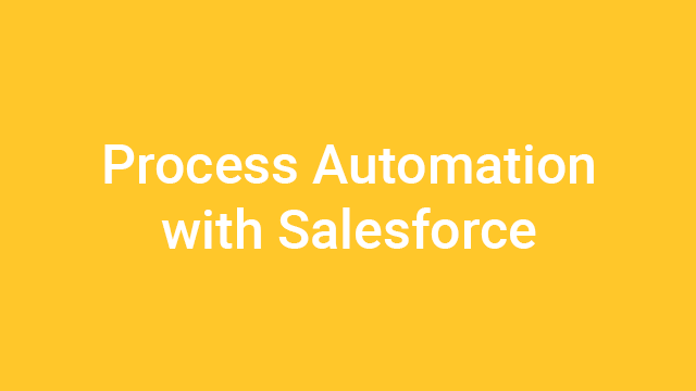 Process Automation with Salesforce - Virtual Instructor-Led Course