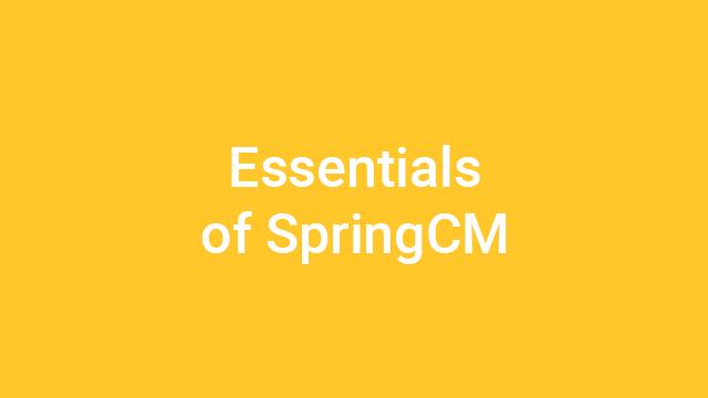 Essentials of SpringCM - Virtual Instructor-Led Course