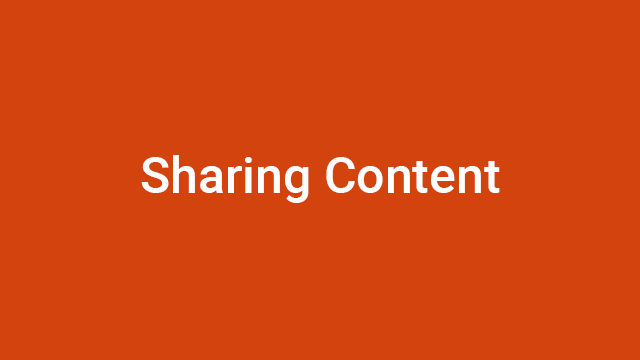 Sharing Content