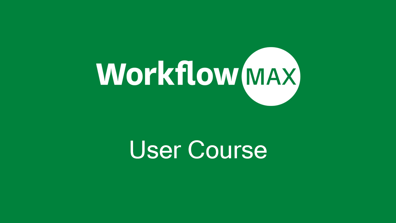 WorkflowMax User Course