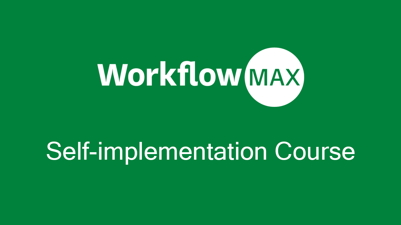 WorkflowMax Self-implementation Course