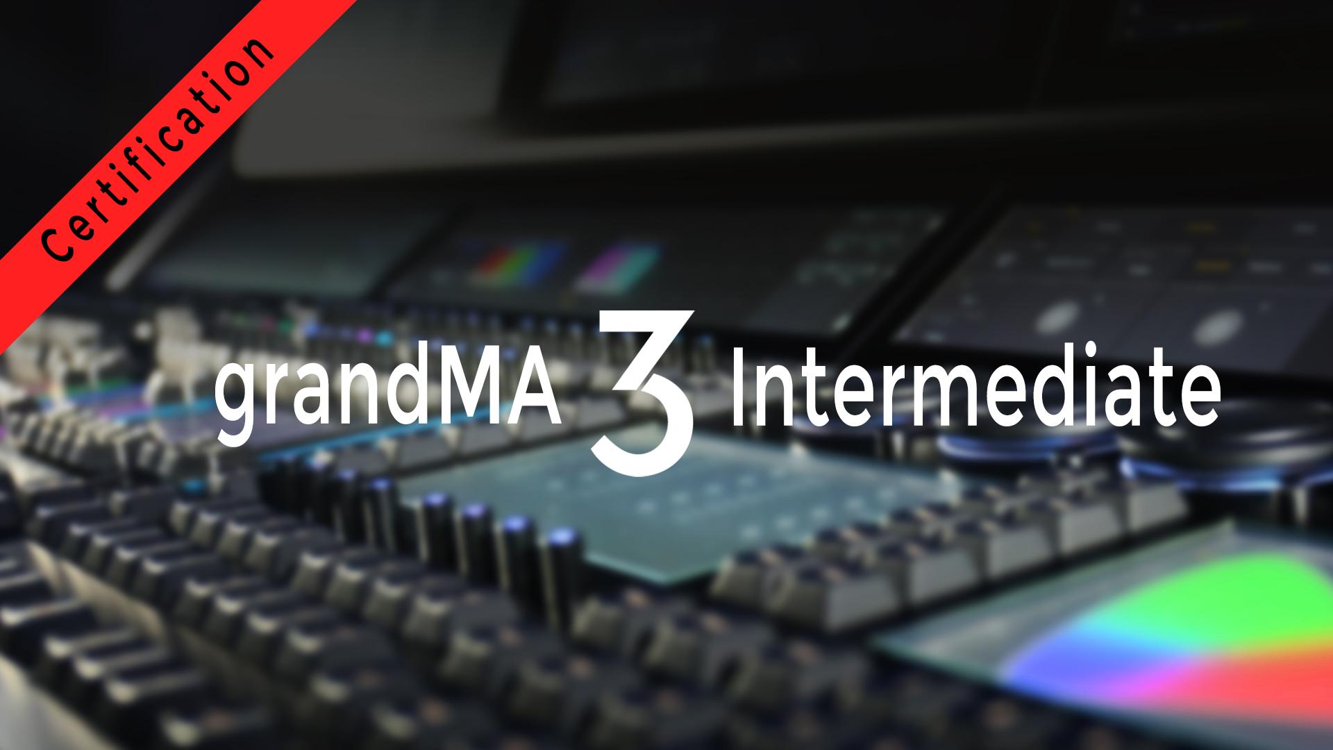 grandMA3 Pro Intermediate Certification