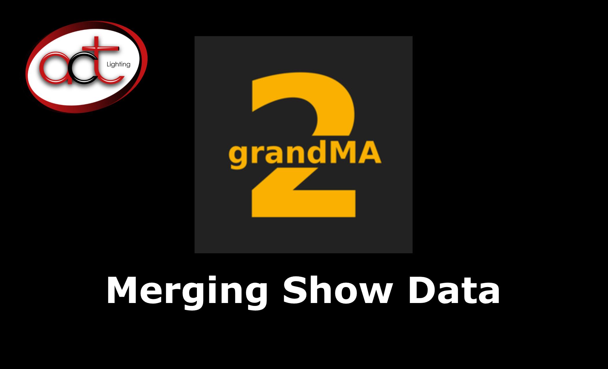 grandMA2 Merging Show Data