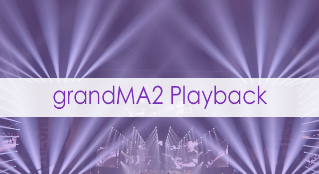 grandMA2 Playback
