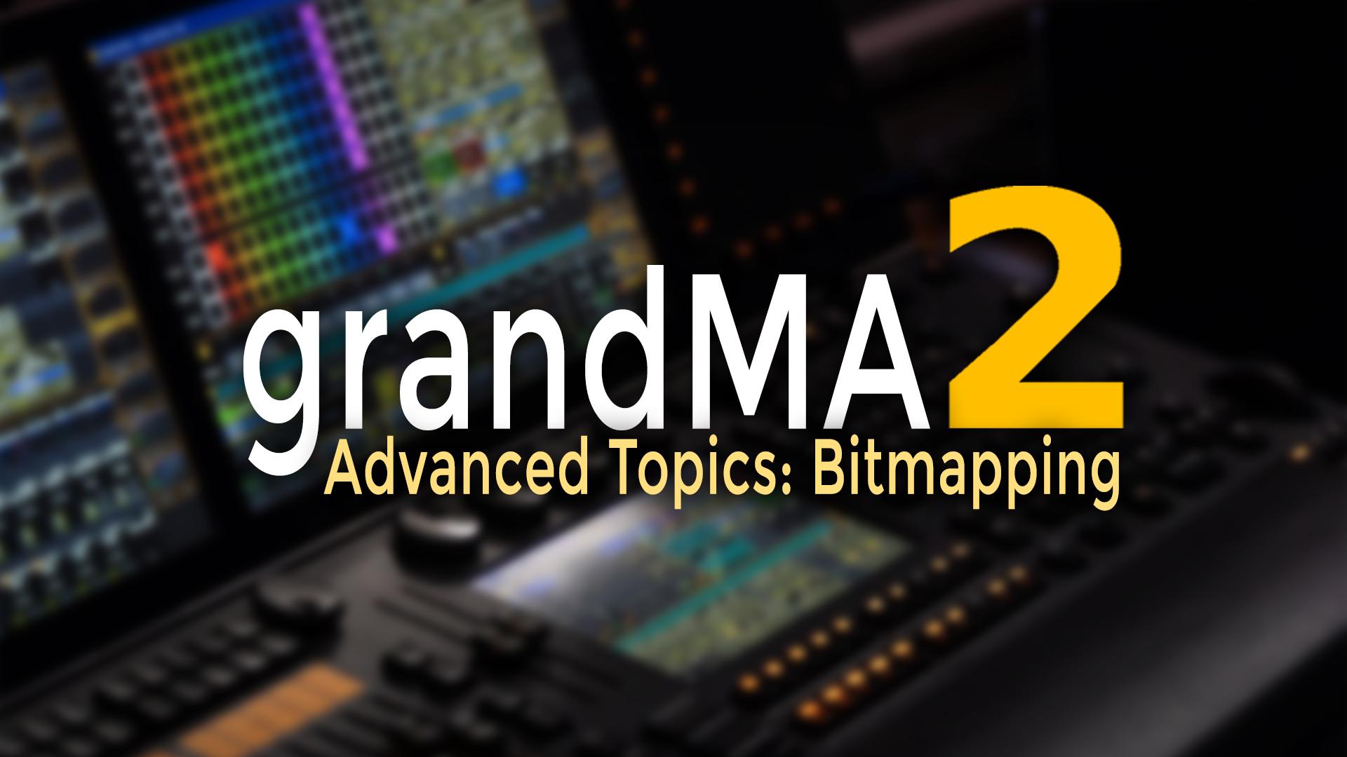 grandMA2 Bitmapping