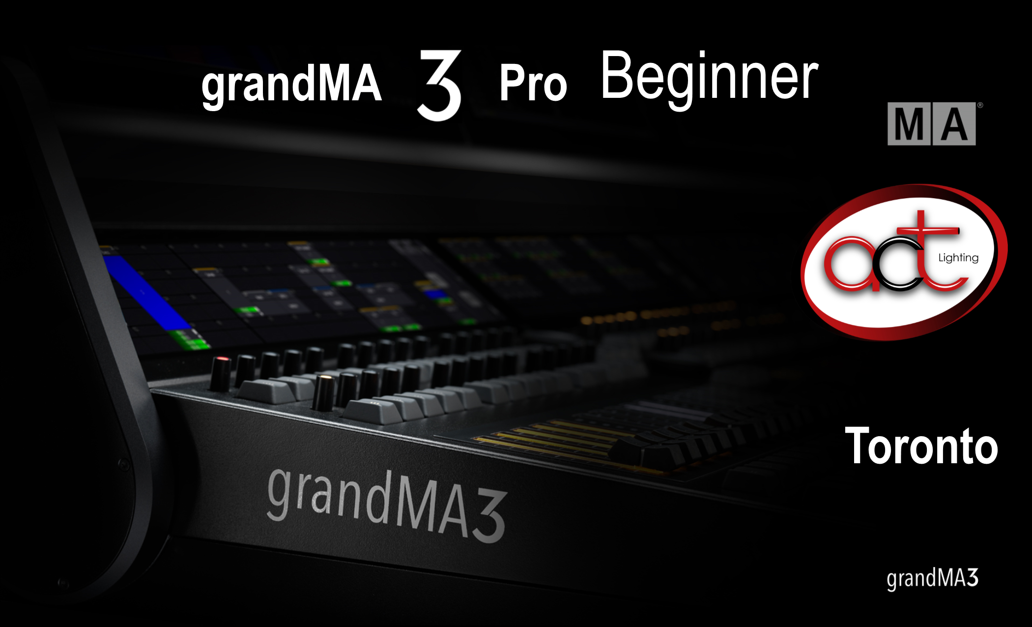 grandMA3 Pro Beginner - Toronto