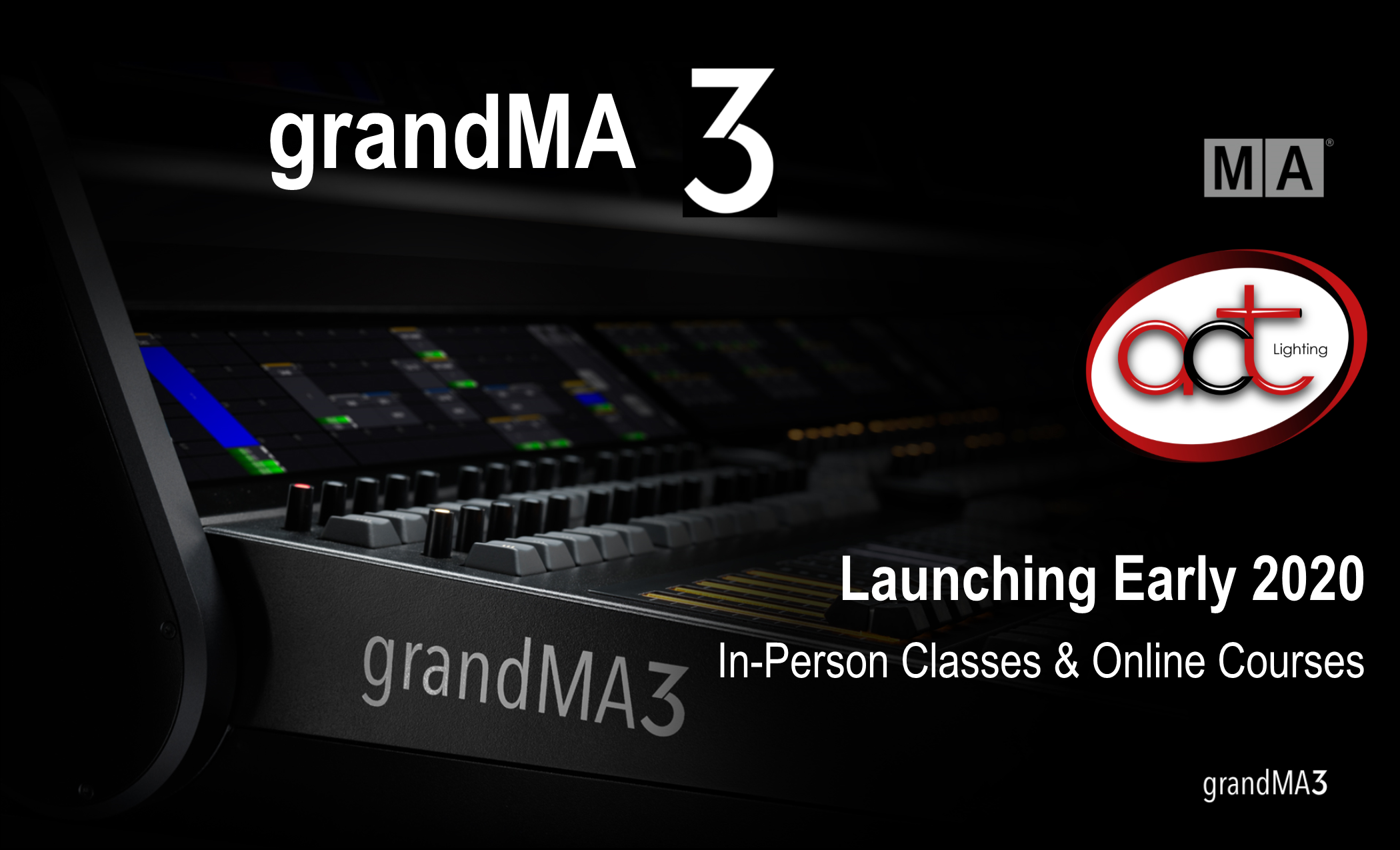 grandMA3 In-Person Classes & Online Courses - Launching Early 2020