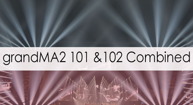 grandMA2 User Class 101 + 102 Combined