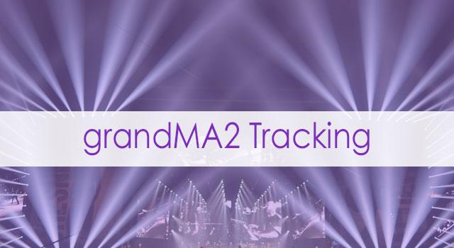grandMA2 Tracking