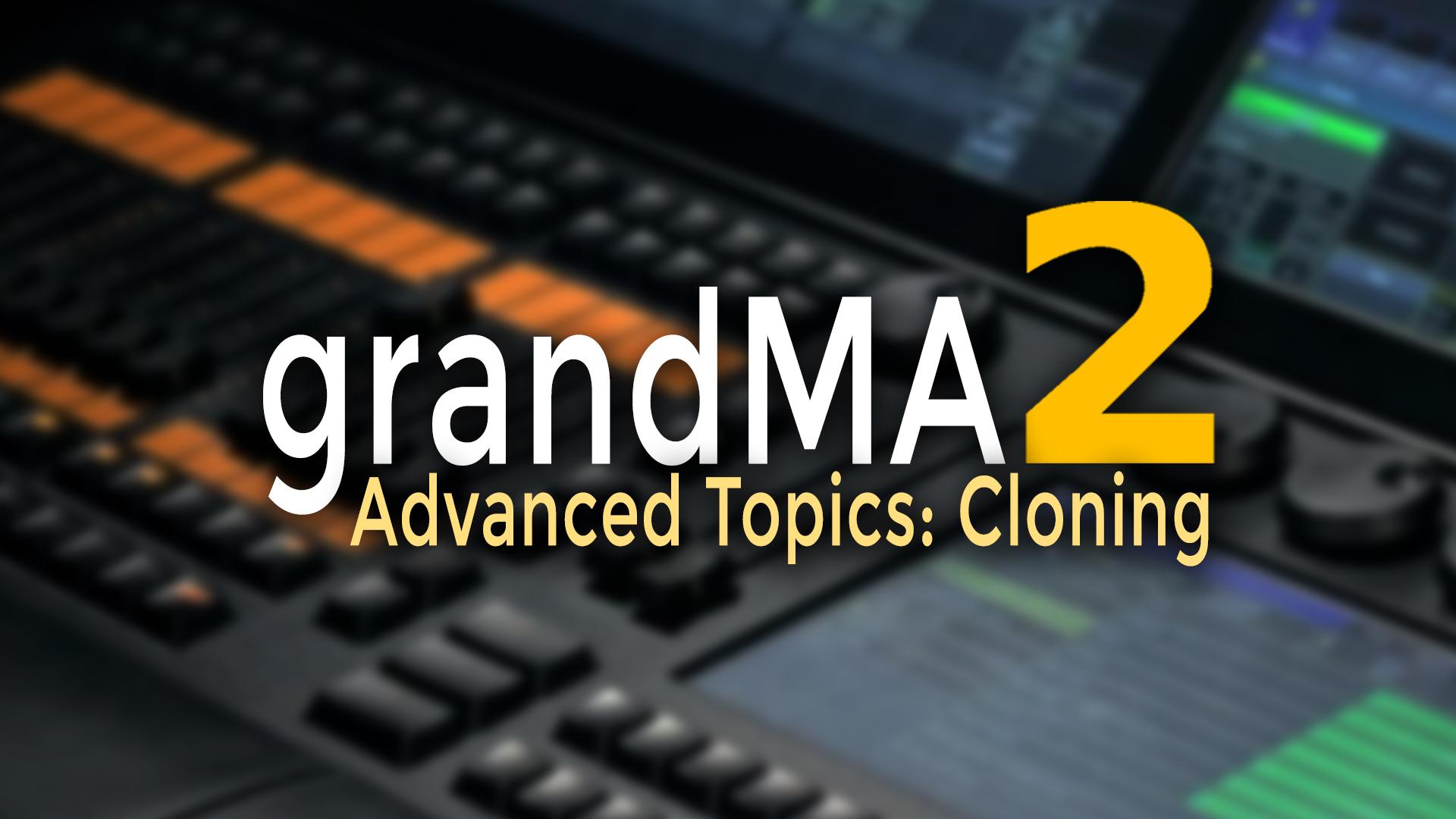 grandMA2 Cloning
