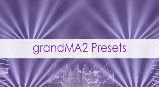 grandMA2 Presets